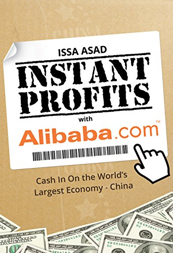 issa-asad-instant-profits-with-alibaba-cash-in-on-the-worlds-largest-economy-china-english-edition