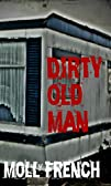 Dirty Old Man A True Story