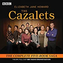 The Cazalets: The Epic Full-Cast BBC Radio Dramatisation (       UNABRIDGED) by Elizabeth Howard, Sarah Daniels, Lin Coghlan Narrated by Penelope Wilton, Full Cast
