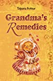 Home Remedies: Grandmas Remedies (Natural Remedies Collection Book 1)
