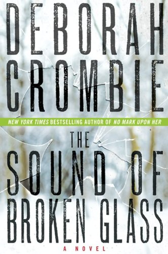 Featured Author of the Month: 'Deborah Crombie' The Sound of Broken Glass