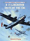 img - for B-24 Liberator Units of the CBI (Combat Aircraft) book / textbook / text book