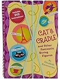 Cat's Cradle & Other Fantastic String Figures: Over 20 String Games. [BURST]  Includes DVD and 2 Strings