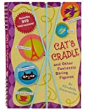 img - for Cat's Cradle & Other Fantastic String Figures: Over 20 String Games. [BURST] Includes DVD and 2 Strings book / textbook / text book