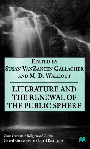 Literature and the Renewal of the Public Sphere (Cross Currents in Religion and Culture)