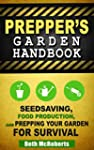 Preppers Garden Handbook: Seedsaving,...