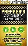 Preppers Garden Handbook: Seedsaving,...