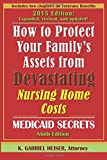 How to Protect Your Family's Assets from Devastating Nursing Home Costs: Medicaid Secrets (9th Edition)