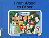 From Wood to Paper (Start to Finish Book) (087614296X) by Mitgutsch, Ali