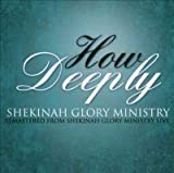 Shekinah Glory Ministry How Deeply
