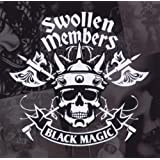 Black Magic ~ Swollen Members