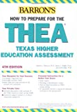 img - for How to Prepare for the THEA: Texas Higher Education Assessment (Barron's THEA (Texas Academic Skills Program)) book / textbook / text book