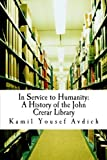In Service to Humanity: A History of the John Crerar Library