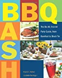 img - for BBQ Bash: The Be-all, End-all Party Guide, from Barefoot to Black Tie book / textbook / text book