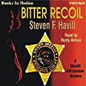 Bitter Recoil Audiobook by Steven F. Havill Narrated by Rusty Nelson