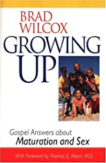Growing Up: Gospel Answers About Maturation and Sex [Paperback]