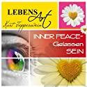 Lebensart: Inner Peace - Gelassen sein Hörbuch von Kurt Tepperwein Gesprochen von: Kurt Tepperwein