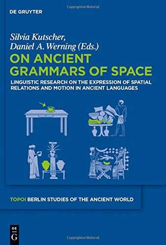 on-ancient-grammars-of-space-linguistic-research-on-the-expression-of-spatial-relations-and-motion-i