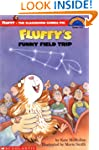 Scholastic Reader: Fluffy's Field Tri...