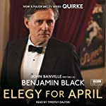 Elegy for April: Quirke, Book 3 | Benjamin Black