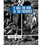 img - for [(It Was the War of the Trenches)] [Author: Jacques Tardi] published on (April, 2010) book / textbook / text book