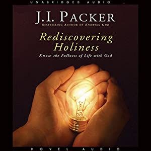 Rediscovering Holiness | [J. I. Packer]