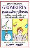 Geometria para ninos y jovenes / Geometry for Every Kid: Actividades superdivertidas para el aprendizaje de la geometria / Easy Activities That Make Learning Geometry Fun