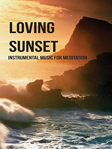 Loving Sunset - Instrumental Music for Relaxation