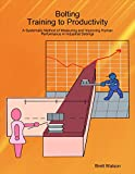 Bolting Training to Productivity
