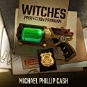 Witches Protection Program Audiobook by Michael Phillip Cash Narrated by Dan McGowan
