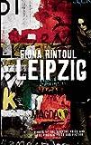 Fiona Rintoul The Leipzig Affair