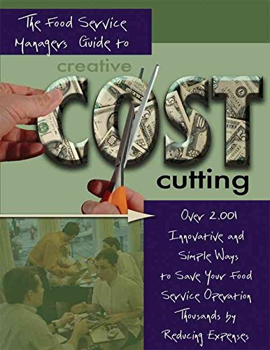 the-food-service-managers-guide-to-creative-cost-cutting-over-2001-innovative-and-simple-ways-to-sav