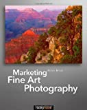 img - for Marketing Fine Art Photography by Briot, Alain 1st (first) Edition (6/8/2011) book / textbook / text book