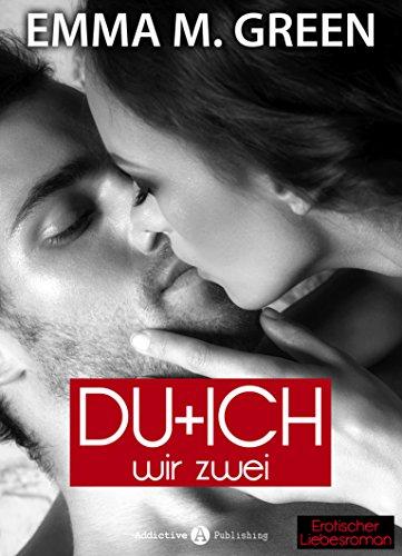 Emma M. Green - Du + Ich: Wir Zwei, 12 (German Edition)