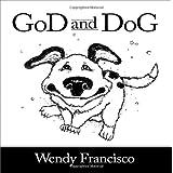 GoD and DoG ~ Wendy Francisco
