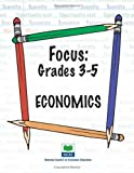 img - for Focus: Grades 3-5 Economics by Barbara J. Flowers, Penny Kugler, Bonnie T. Meszaros, Layna (2005) Paperback book / textbook / text book