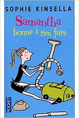 Samantha bonne à rien faire - Sophie Kinsella