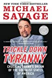 Trickle Down Tyranny: Crushing Obamas Dream of the Socialist States of America