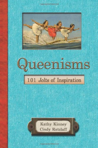 Queenisms: 101 Jolts of Inspiration