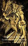 Apariencia Desnuda/ Naked Appearance: La Obra De Marcel Duchamp (Alianza forma) (Spanish Edition) (8420670812) by Paz, Octavio