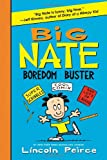 Big Nate Boredom Buster: Super Scribbles, Cool Comix, and Lots of Laughs