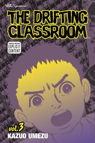 The Drifting Classroom, Vol. 3 (Drifting Classroom)