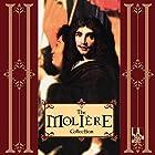 The Molière Collection Hörspiel von  Molière Gesprochen von: Richard Easton, Brian Bedford, Joanne Whalley, Martin Jarvis, Alex Kingston, John de Lancie, Harry Althaus