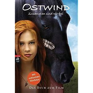 Ostwind - Zusammen sind wir frei: Das Buch zum Film (Ostwind - Bücher und Hörbücher, Band 1)
