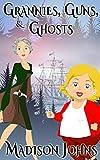 Grannies, Guns and Ghosts, cozy mystery (Book 2) (An Agnes Barton Senior Sleuths Mystery)