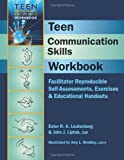 Teen Communication Skills Workbook (Teen Mental Health and Life Skills)