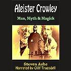 Aleister Crowley: Man, Myth & Magick Hörbuch von Steven Ashe Gesprochen von: Cliff Truesdell