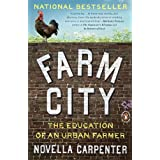 Farm City: The Education of an Urban Farmer ~ Novella Carpenter