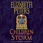 Children of the Storm: An Amelia Peabody Novel of Suspense, Book 15 (       UNABRIDGED) by Elizabeth Peters Narrated by Barbara Rosenblat