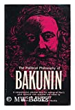 Political Philosophy of Bakunin (0029012104) by Mikhail Aleksandrovich Bakunin